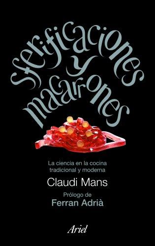 9788434469167: Sferificaciones y macarrones: La ciencia en la cocina tradicional y moderna (Claves Ariel)