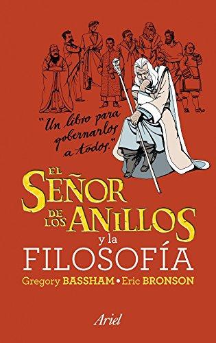'El Senor de los Anilllos' y la filosofia (Un libro para gobernarlos a todos) (8434469219) by Gregory Bassham; Eric Bronson