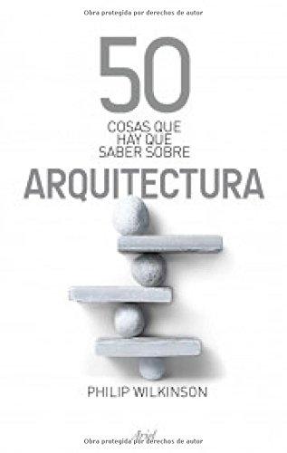 9788434469372: 50 cosas que hay que saber sobre arquitectura