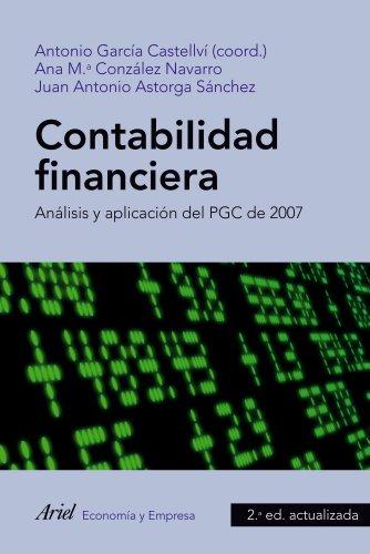 9788434469563: Contabilidad financiera: Análisis y aplicación del PGC de 2007 (Ariel Economia Y Empresa)