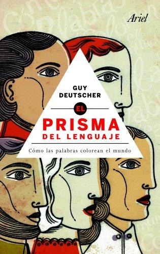 El prisma del lenguaje: Guy Deutscher