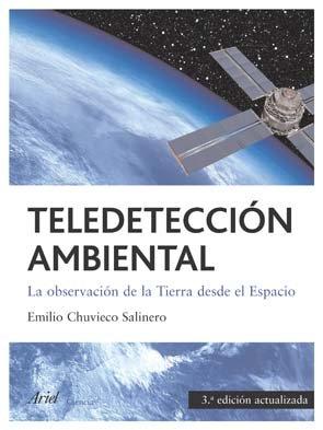 9788434480773: TELEDETECCION AMBIENTAL: LA OBSERVACION DE LA TIERRA DESDE EL ESP ACIO