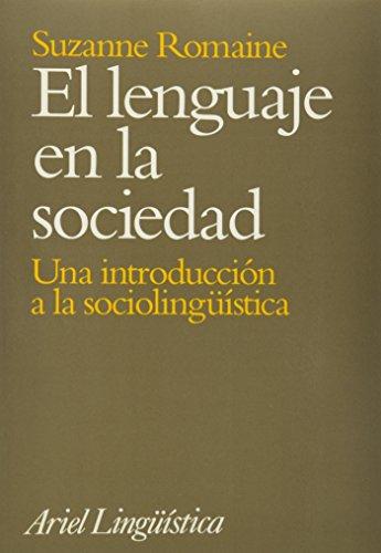 El Lenguaje En La Sociedad: Una Introduccion a La Sociolinguistica by Suzanne Romaine (Author): ...