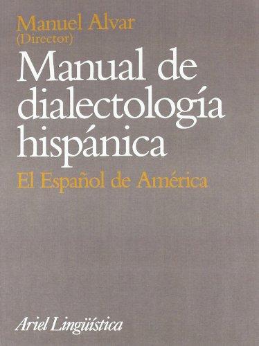 9788434482180: Manual de Dialectologia Hispanica: El Espa~nol de America (Ariel Linguistica) (Spanish Edition)