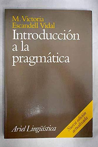 Introduccion a la Pragmatica (Spanish Edition): Escandell Vidal, M.