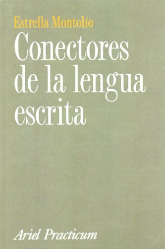 Conectores de La Lengua Escrita: Contraargumentativos, Consecutivos,: Montolio, Estrella