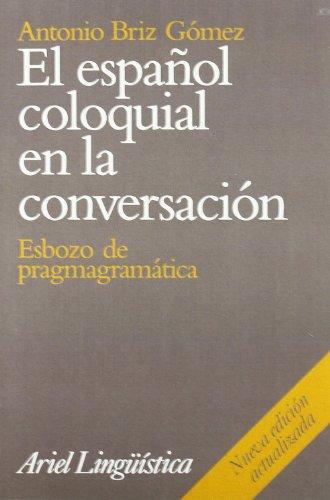 9788434482470: El español coloquial en la conversación
