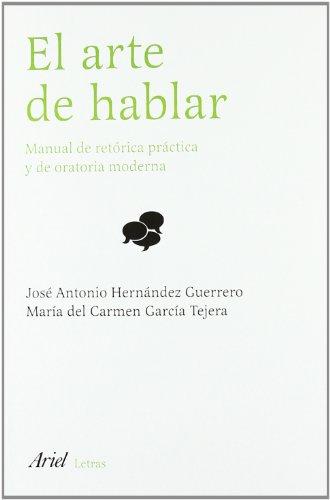El arte de hablar: Manual de ret?rica: HERNANDEZ GUERRERO, JOSE