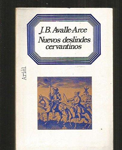 Nuevos Deslindes Cervantinos (Letras e ideas : Maior ; 6): Juan Bautista Avalle-Arce