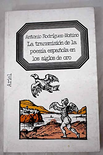 La transmision de la poesia espanola en: Rodriguez Monino, Antonio