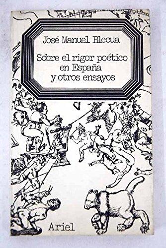 Sobre el rigor poetico en Espana, y: Blecua, Jose Manuel