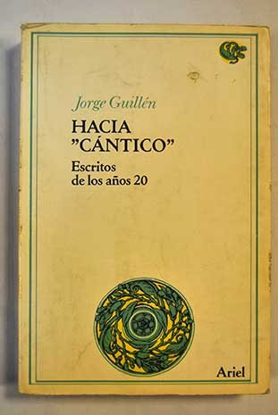 9788434483422: Hacia Cántico: Escritos de los años 20 (Letras e ideas. Bibliotheca)