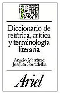 DICCIONARIO DE RETORICA, CRITICA Y TERMINOLOGIA LITERARIA: MARCHESE, ANGELO -