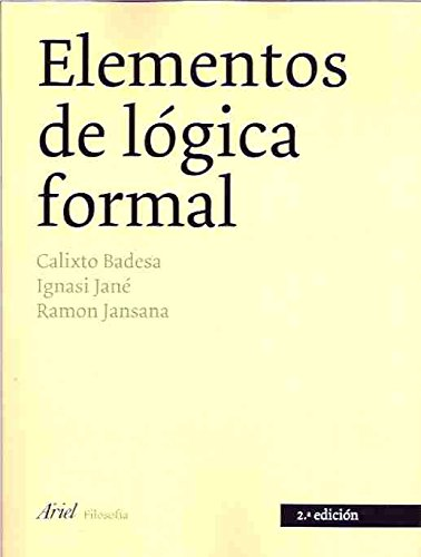 Elementos de logica formal.: Badesa, Calixto