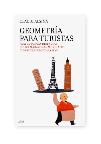 9788434488069: Geometría para turistas: Una guía para disfrutar de 125 maravillas mundiales y descubrir muchas más (Claves)