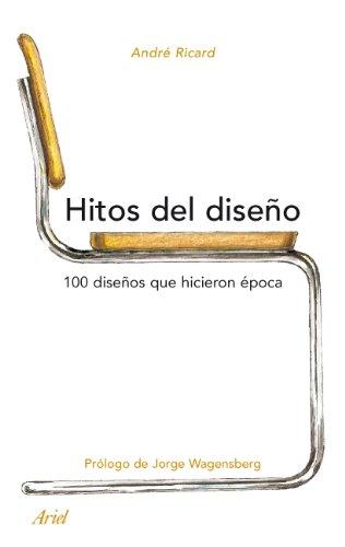 9788434488366: Hitos del diseño: 100 diseños que abrieron horizontes creativos (Ariel)