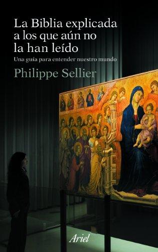 LA BIBLIA EXPLICADA A LOS QUE AÚN NO LA HAN LEÍDO: SELLIER, Philippe