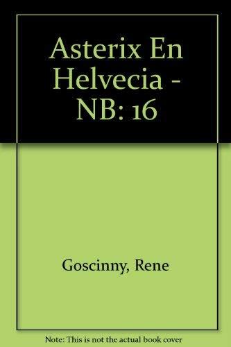 9788434501676: Asterix En Helvecia - NB: 16 (Spanish Edition)