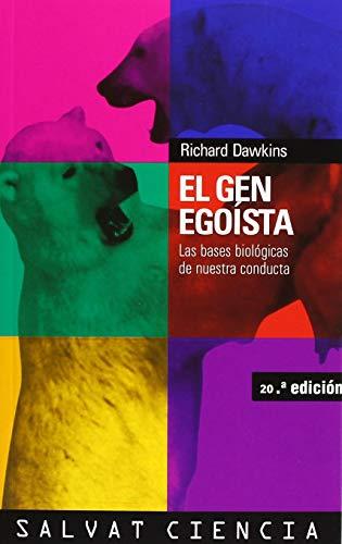 El gen egoista / The Selfish Gene: Las bases biologicas de nuestra conducta / The Biological Basis of Our Behavior (Ciencia / Science) (Spanish Edition) (8434501783) by Dawkins, Richard