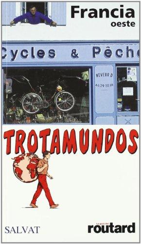 9788434506602: Francia Oeste: La guía del routard (Castellano - Salvat - Turismo - Trotamundos)