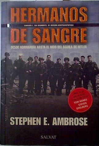 9788434509276: Hermanos de sangre: desde Normandia hasta el nido del águila de Hitler