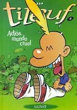 9788434509801: Titeuf Spanish: Titeuf 4 Adios Mundo Cruel (Spanish Edition)