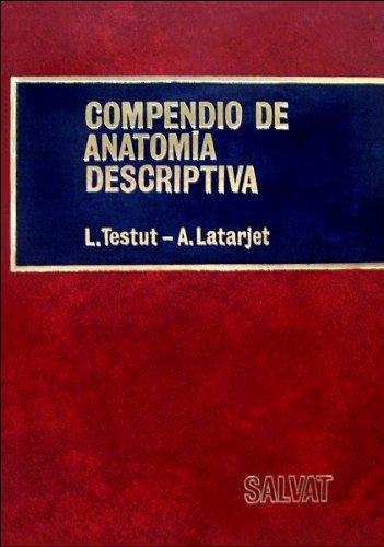 Compendio De Anatomia Descriptiva: L. Testut; A.
