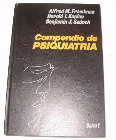 COMPENDIO DE PSIQUIATRÍA. Por. Traducción española por: FREEDMAN, Alfred M