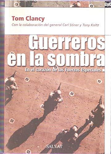 9788434523616: Guerreros En La Sombra / Shadow Warriors: En El Corazon De Las Fuerzas Especiales / Inside the Special Forces (Spanish Edition)