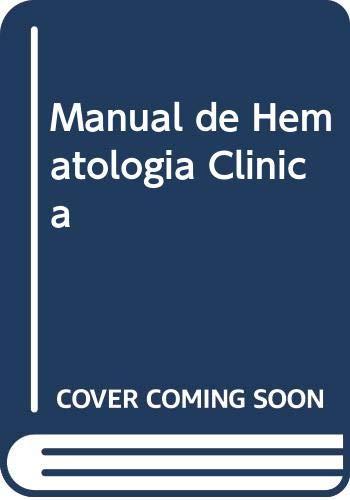 9788434529489: Manual de Hematologia Clinica (Spanish Edition)