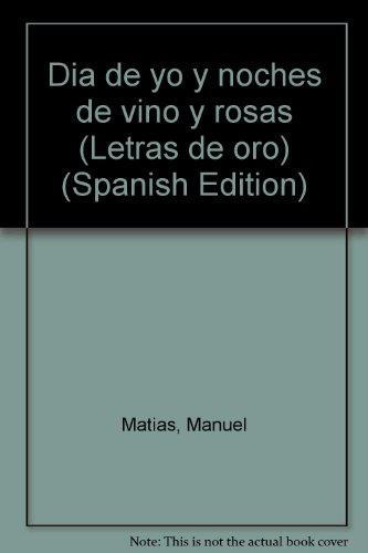 Dia de yo y noches de vino: Matias, Manuel