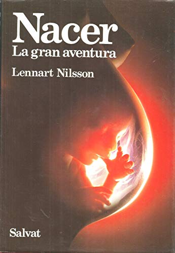 9788434552425: Nacer / A Child is Born: La gran aventura / The drama of life before birth in unprecedented photographs (Spanish Edition)