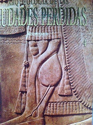 Arqueología de las ciudades perdidas nº 4: Mesopotamia. - Equipo Editorial