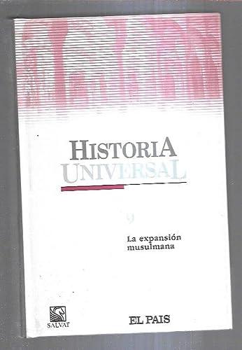 9788434562479: HISTORIA UNIVERSAL. TOMO 9: LA EXPANSION MUSULMANA