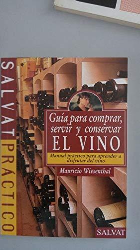 9788434567023: Guia para comprar, servir y conservar el vino