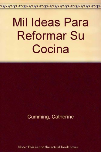 Mil Ideas Para Reformar Su Cocina (Spanish: Cumming, Catherine