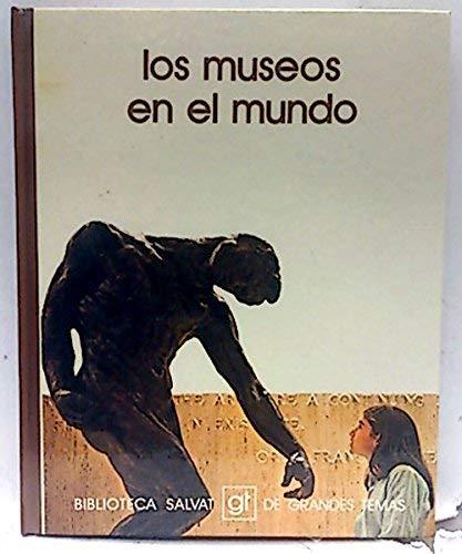 Los Museos en el Mundo : [Texto: Rojas, Roberto; Crespán,
