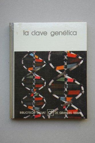 9788434574021: La clave genetica (Biblioteca Salvat de grandes temas ; 44)