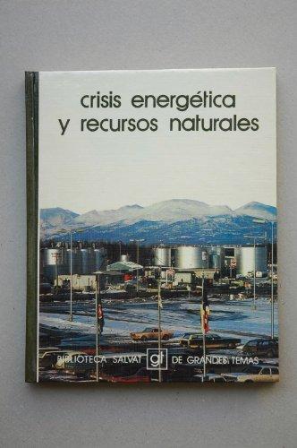 9788434574038: Crisis energetica y recursos naturales (Biblioteca Salvat de grandes temas ; 45)