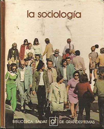 La sociologia (Biblioteca Salvat de grandes temas: Juan Francisco Marsal