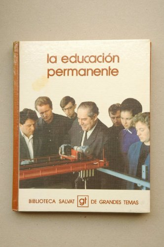 La educacion permanente (Biblioteca Salvat de grandes: Octavio Fullat Genis