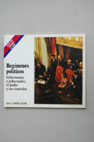 9788434578166: Regímenes políticos : [gobernantes y gobernados, el poder y sus controles] / Juan Luis Paniagua Soto