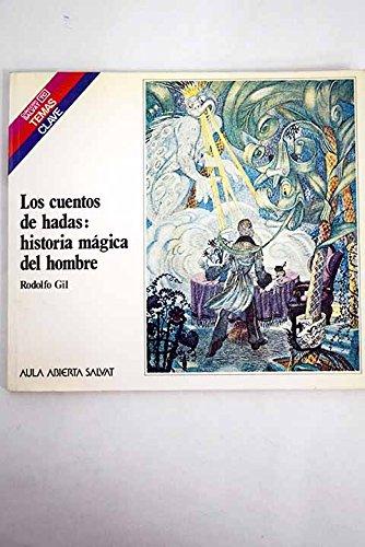 LOS CUENTOS DE HADAS : HISTORIA MAGICA DEL HOMBRE.: Gil, Rodolfo.