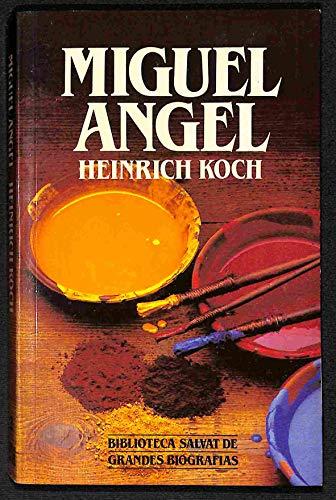 Miguel Angel: KOCH, Heinrich.-