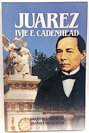 Juarez: Cadenhead, Ivie E.