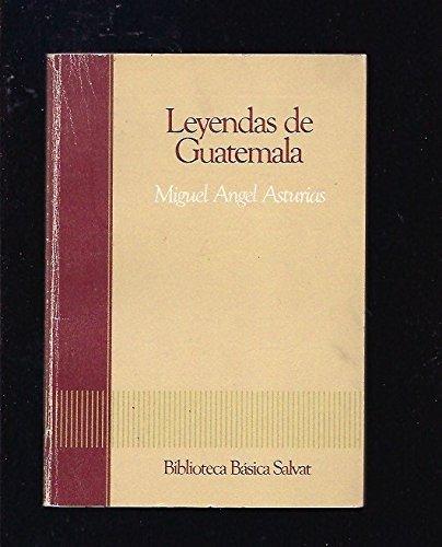 Leyendas de Guatemala.: Asturias, Miguel Angel.
