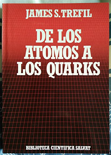 De Los Atomos A Los Quarks,: Trefil James S