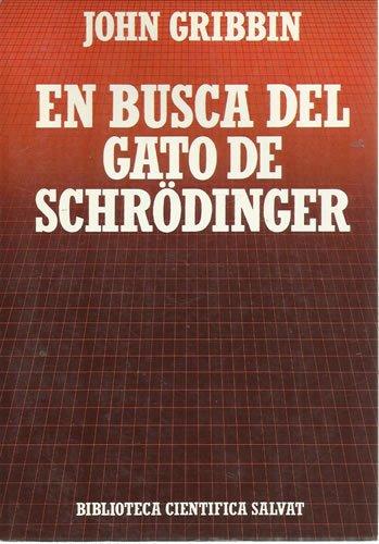 En Busca Del Gato De Schrödinger: La: John Gribbin