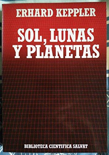 9788434583863: Sol, lunas y planetas [Tapa blanda] by Keppler, Erhad