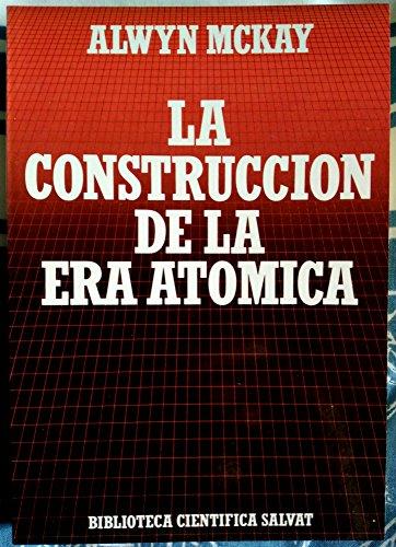 9788434584242: La construcción de la era atómica